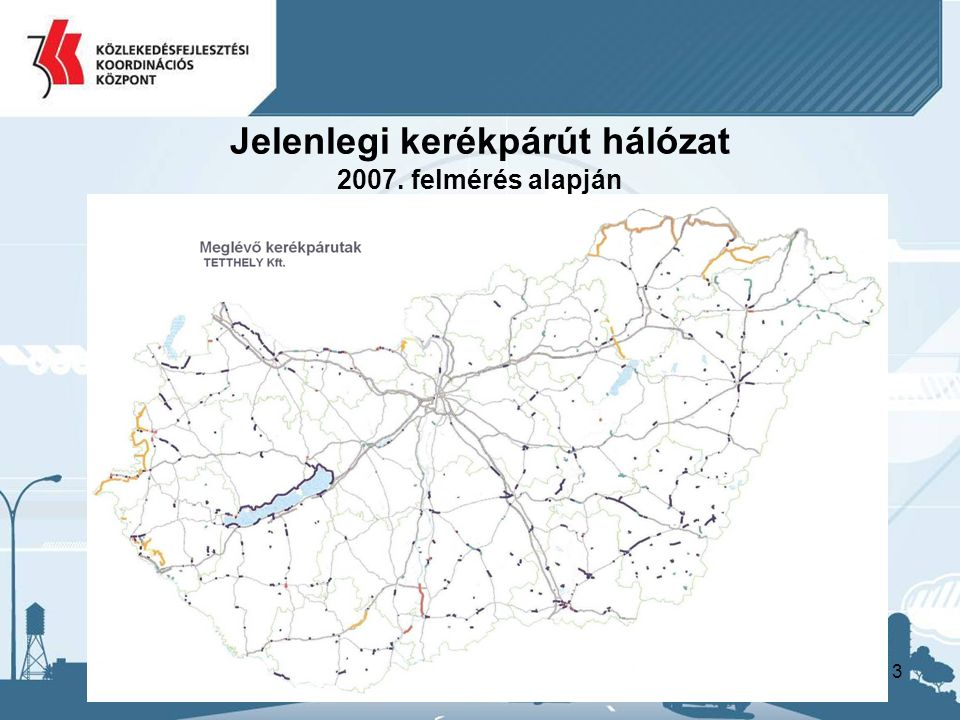 Jelenlegi kerékpárút hálózat 2007. felmérés alapján