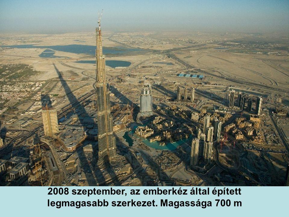 2008 szeptember, az emberkéz által épített legmagasabb szerkezet