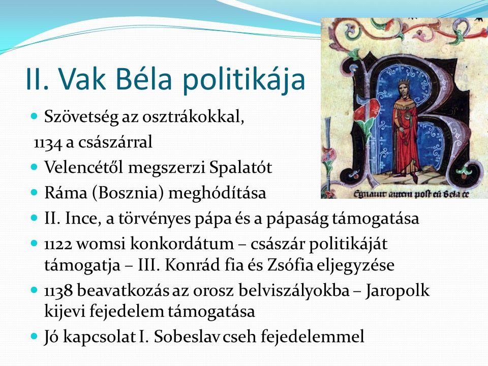 II. Vak Béla politikája Szövetség az osztrákokkal, 1134 a császárral