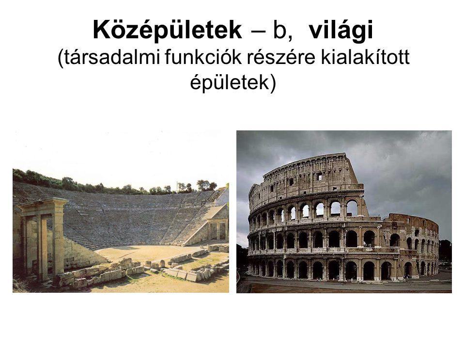 Középületek – b, világi (társadalmi funkciók részére kialakított épületek)