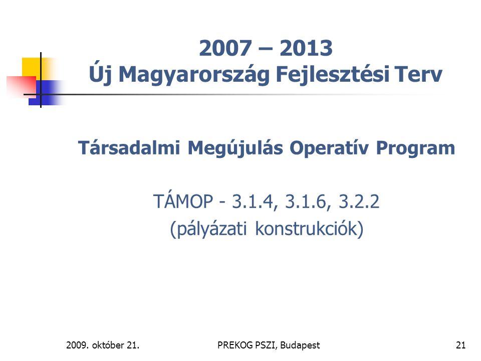 2007 – 2013 Új Magyarország Fejlesztési Terv