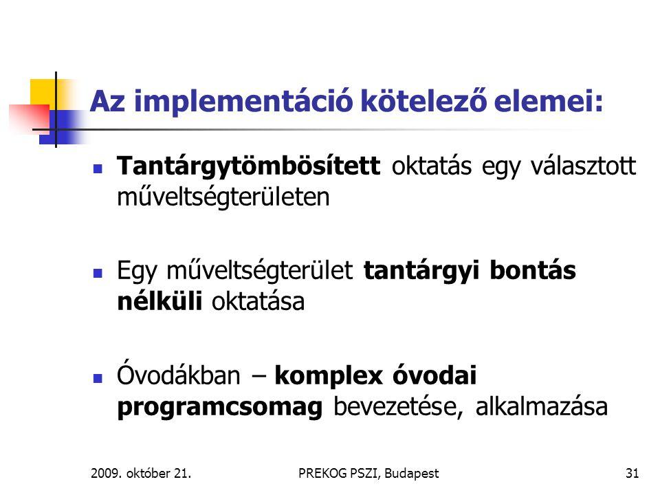 Az implementáció kötelező elemei: