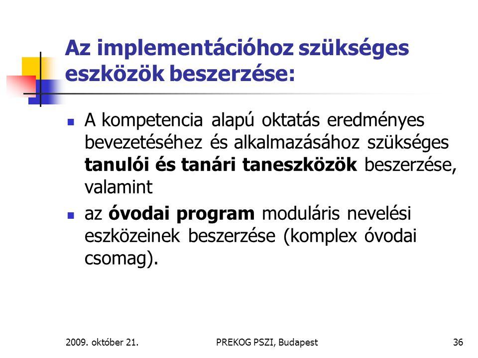 Az implementációhoz szükséges eszközök beszerzése: