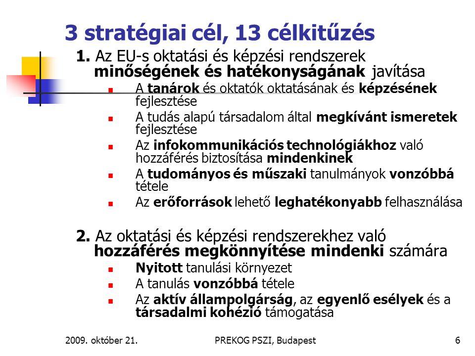 3 stratégiai cél, 13 célkitűzés