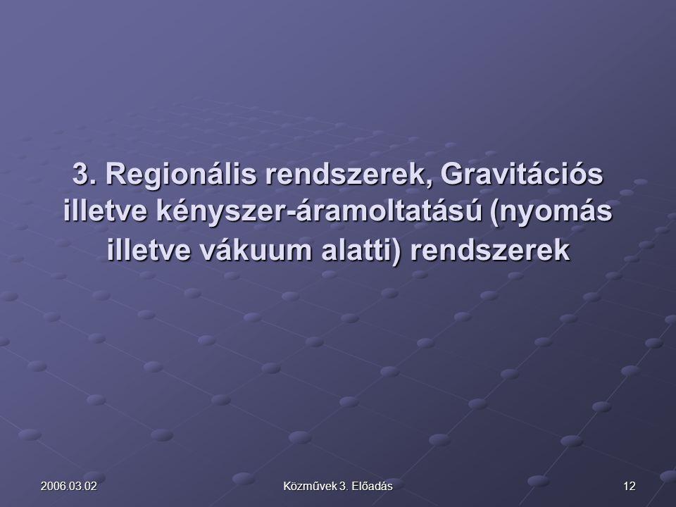3. Regionális rendszerek, Gravitációs illetve kényszer-áramoltatású (nyomás illetve vákuum alatti) rendszerek