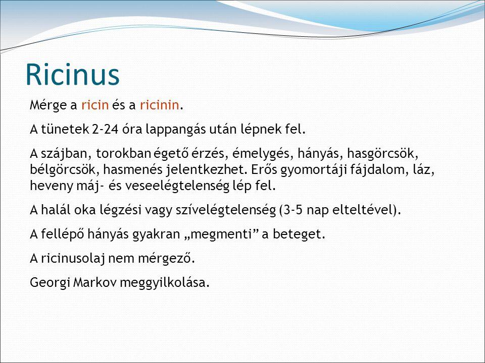 Ricinus Mérge a ricin és a ricinin.