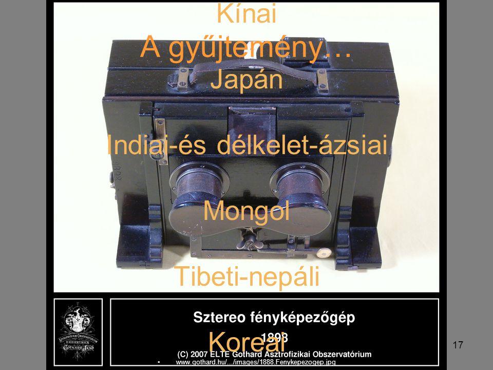A gyűjtemény… Kínai Japán Indiai-és délkelet-ázsiai Mongol