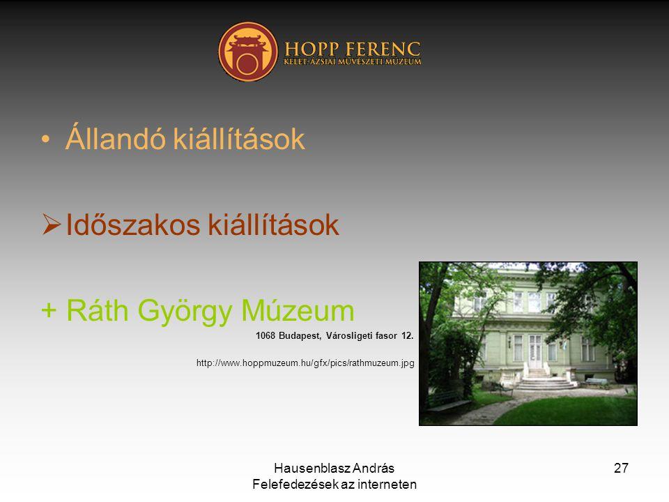 Időszakos kiállítások + Ráth György Múzeum