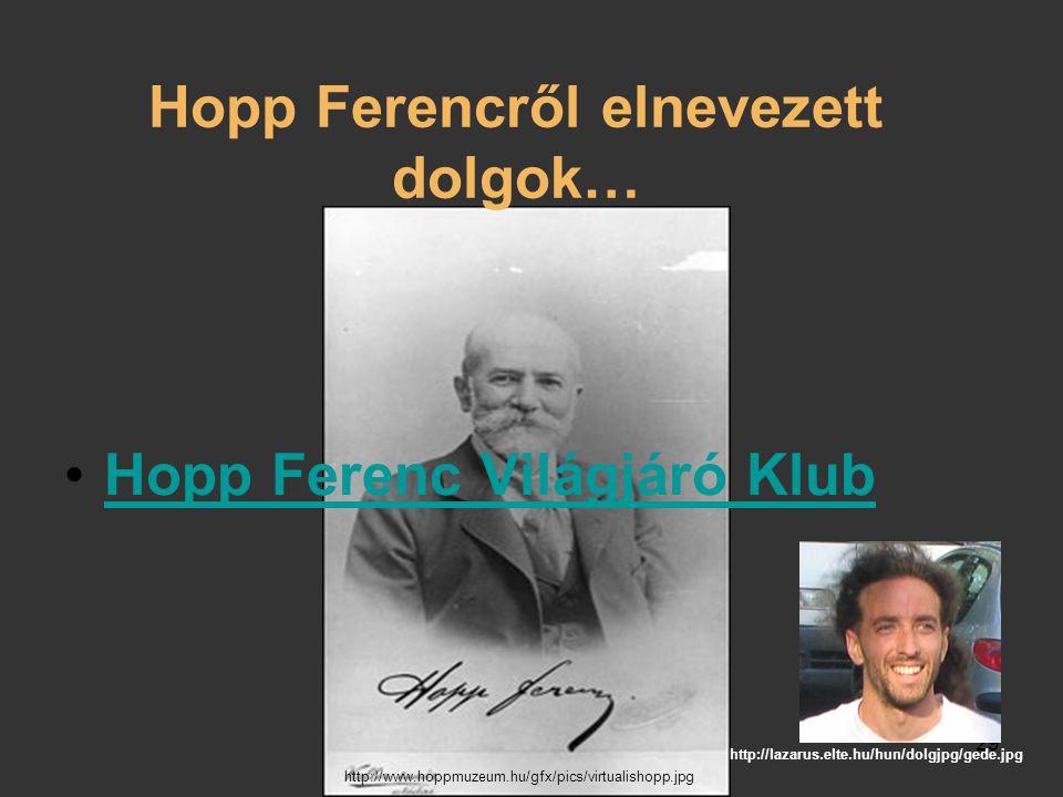 Hopp Ferencről elnevezett dolgok…