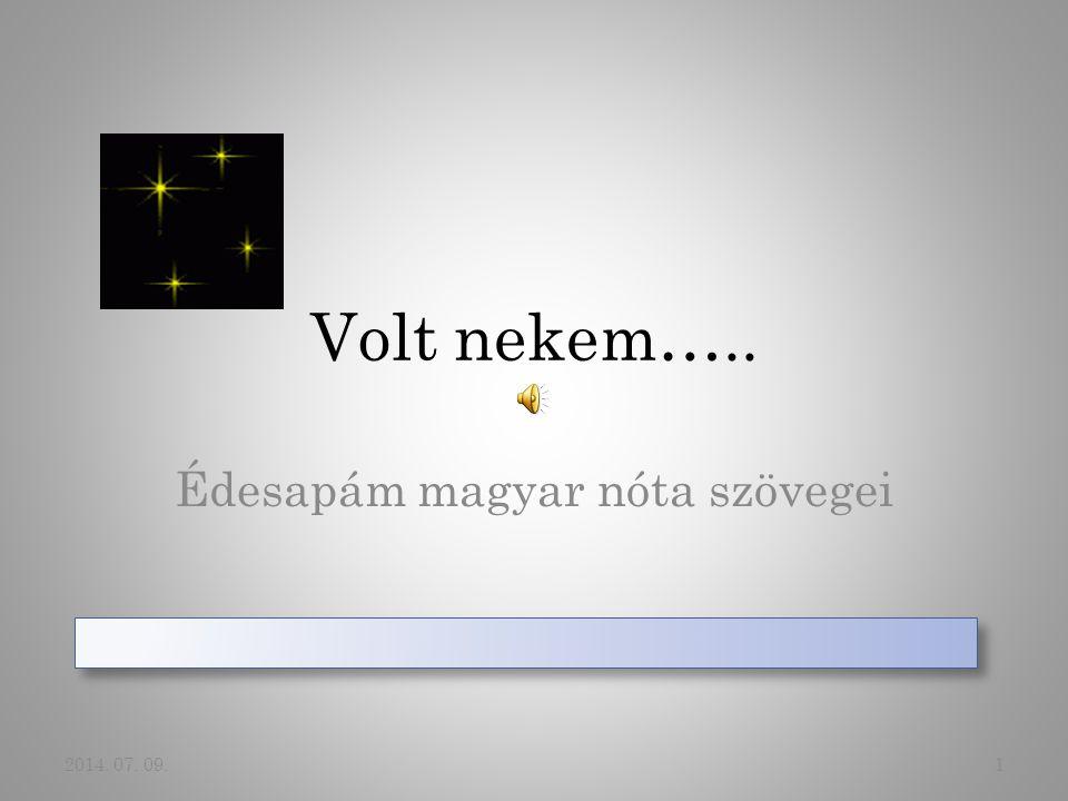 Édesapám magyar nóta szövegei