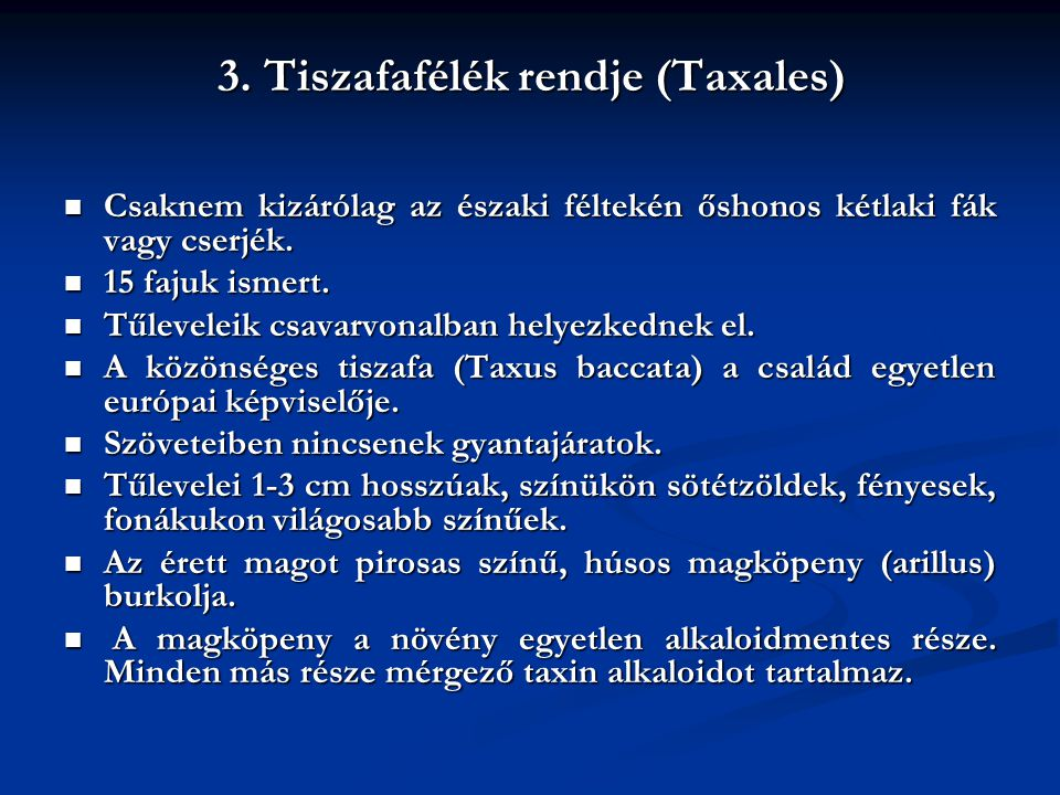 3. Tiszafafélék rendje (Taxales)