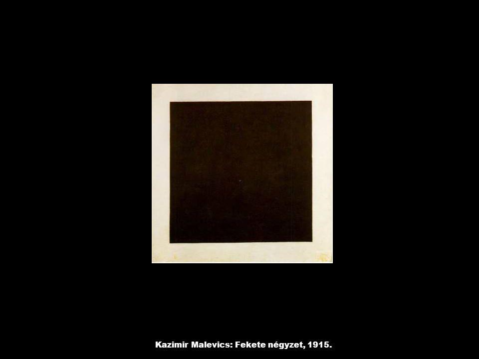 Kazimir Malevics: Fekete négyzet, 1915.