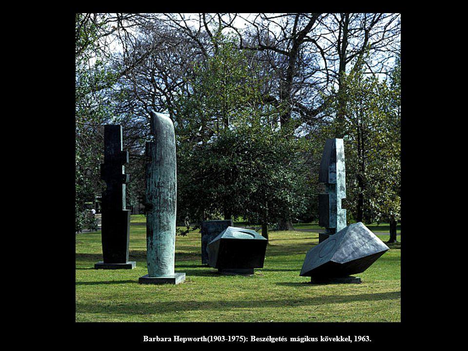 Barbara Hepworth(1903-1975): Beszélgetés mágikus kövekkel, 1963.