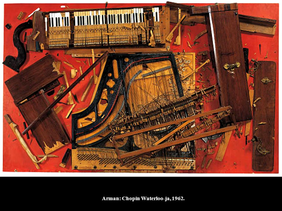 Arman: Chopin Waterloo-ja, 1962.