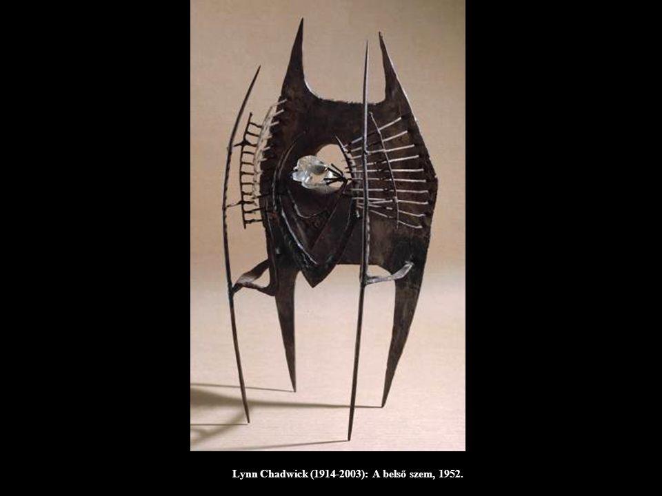 Lynn Chadwick (1914-2003): A belső szem, 1952.