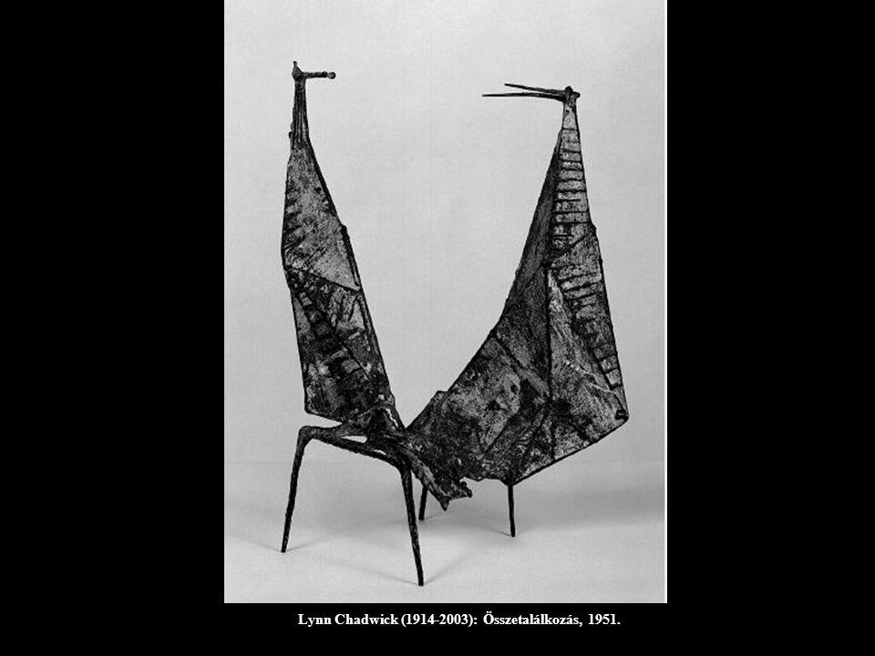 Lynn Chadwick (1914-2003): Összetalálkozás, 1951.
