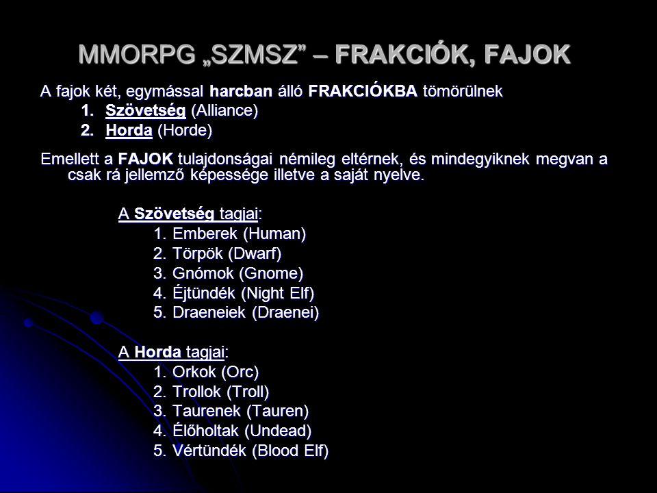"MMORPG ""SZMSZ – FRAKCIÓK, FAJOK"