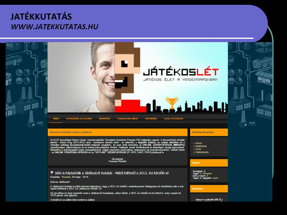 JATÉKKUTATÁS WWW.JATEKKUTATAS.HU