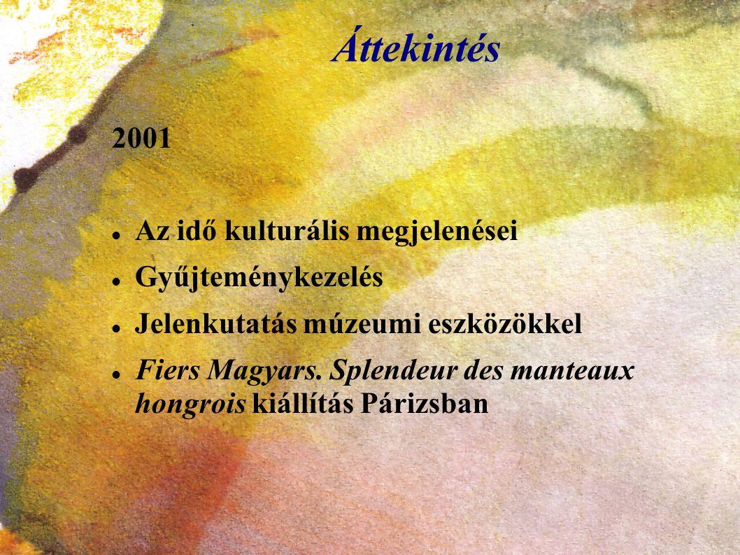 Áttekintés 2001 Az idő kulturális megjelenései Gyűjteménykezelés