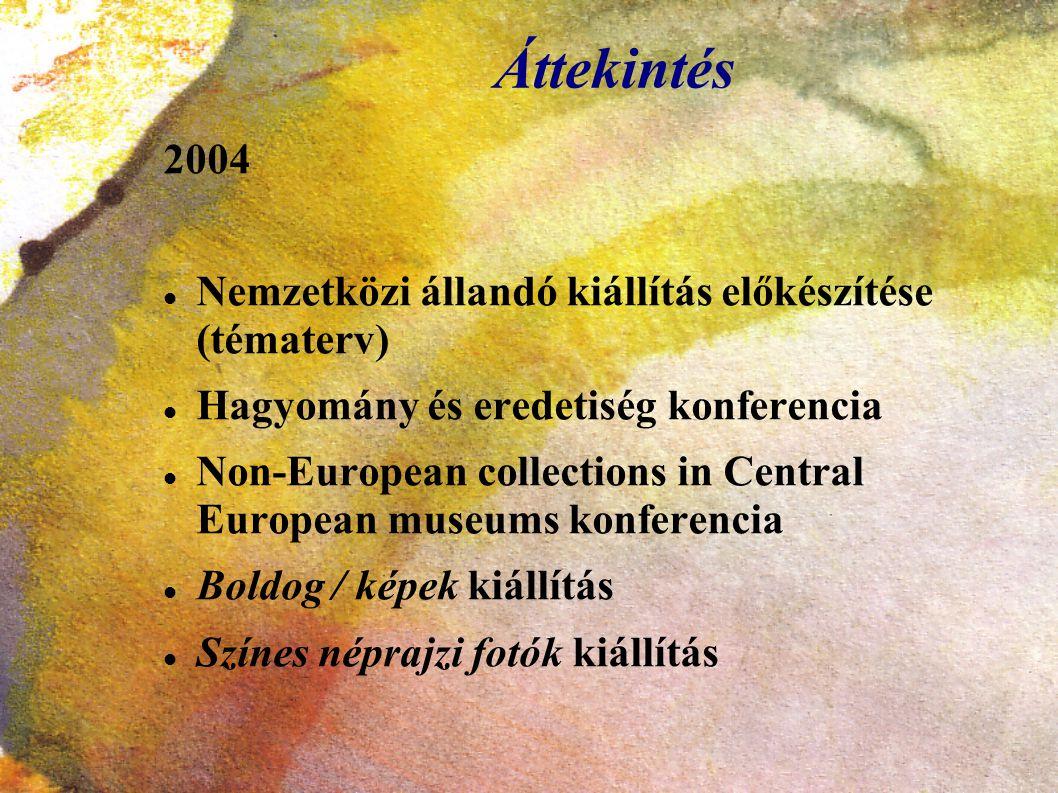 Áttekintés 2004 Nemzetközi állandó kiállítás előkészítése (tématerv)