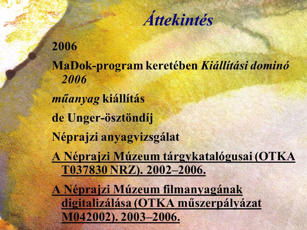 Áttekintés 2006 MaDok-program keretében Kiállítási dominó 2006