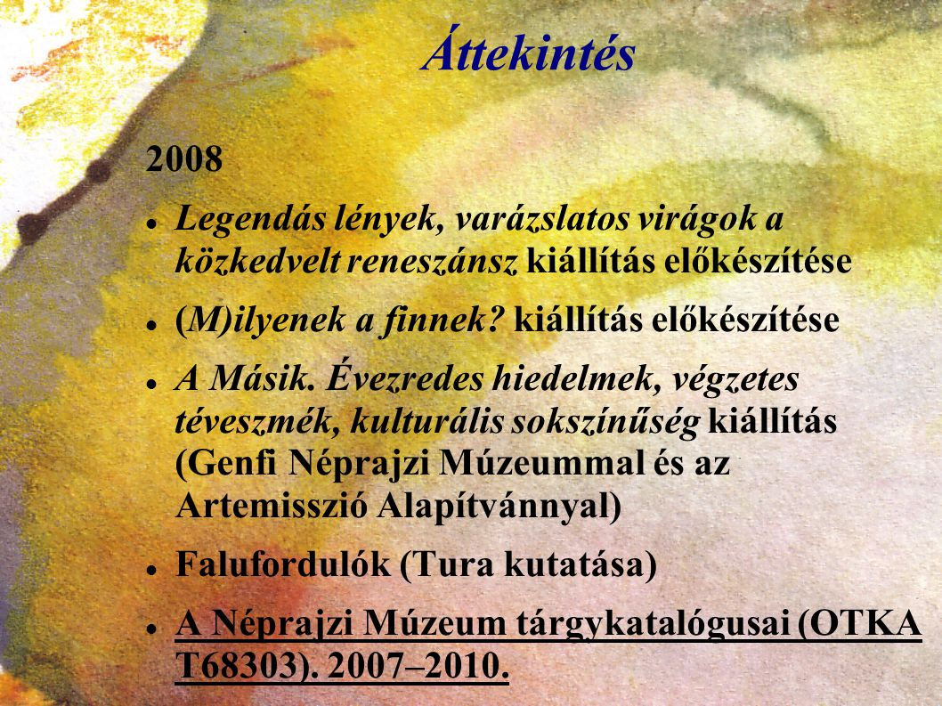 Áttekintés 2008. Legendás lények, varázslatos virágok a közkedvelt reneszánsz kiállítás előkészítése.
