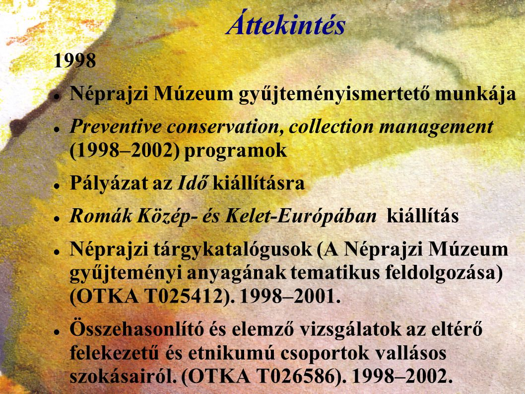 Áttekintés 1998 Néprajzi Múzeum gyűjteményismertető munkája