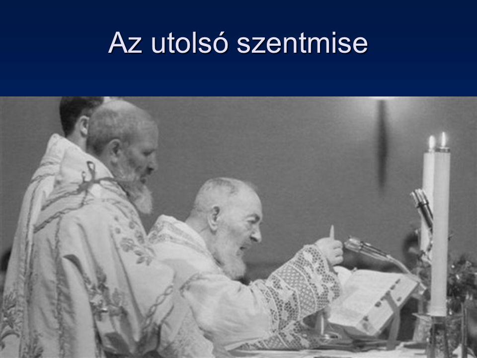 Az utolsó szentmise Szent Pió atya csodái