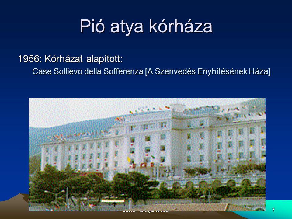 Pió atya kórháza 1956: Kórházat alapított: