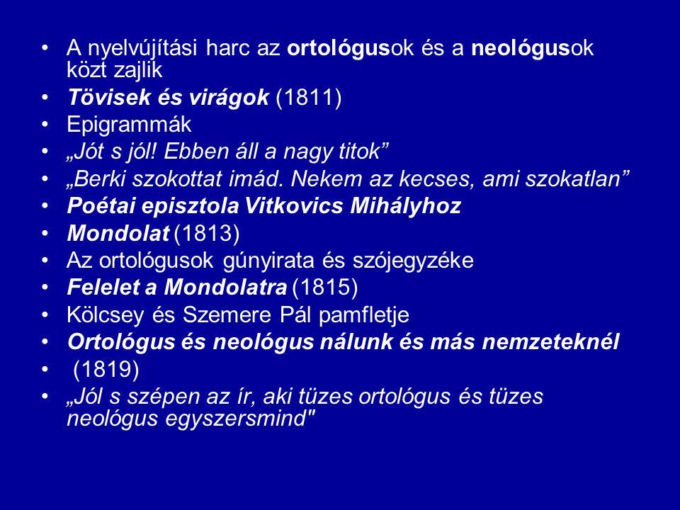A nyelvújítási harc az ortológusok és a neológusok közt zajlik