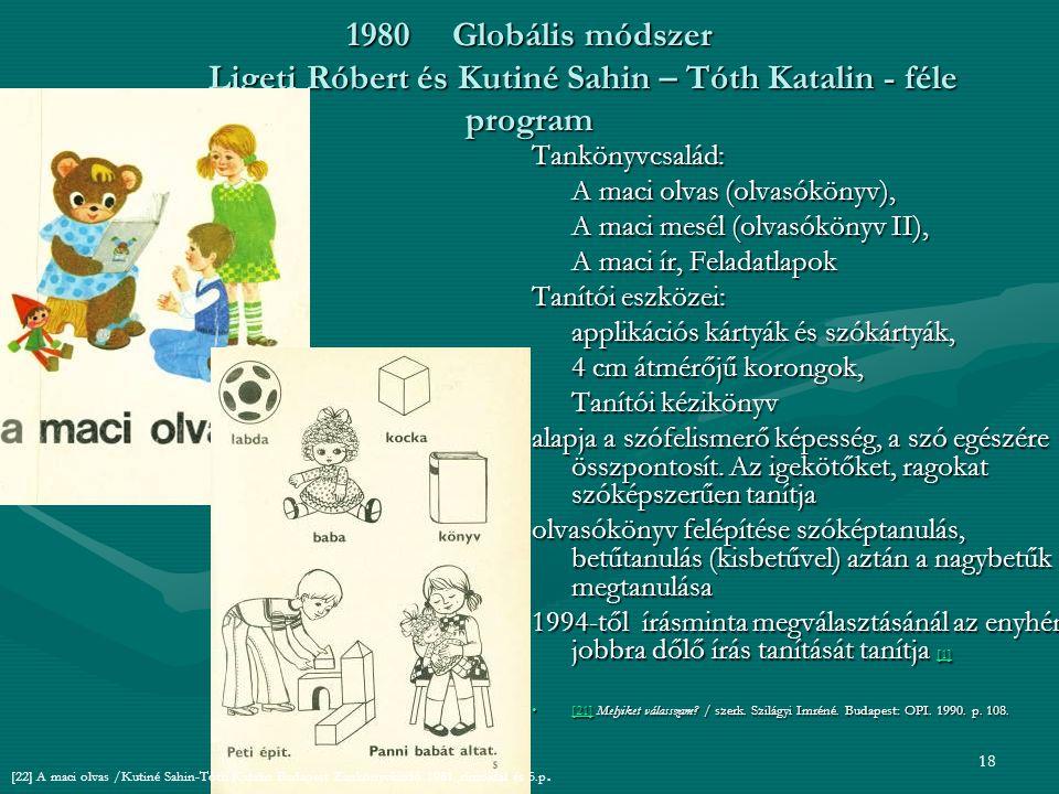 1980 Globális módszer Ligeti Róbert és Kutiné Sahin – Tóth Katalin - féle program