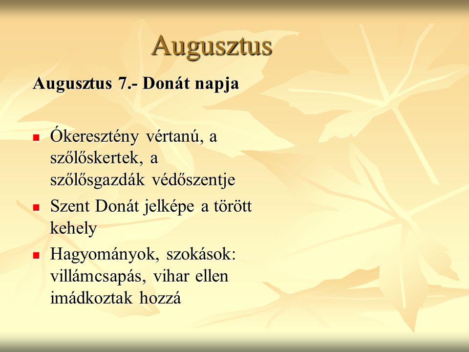 Augusztus Augusztus 7.- Donát napja