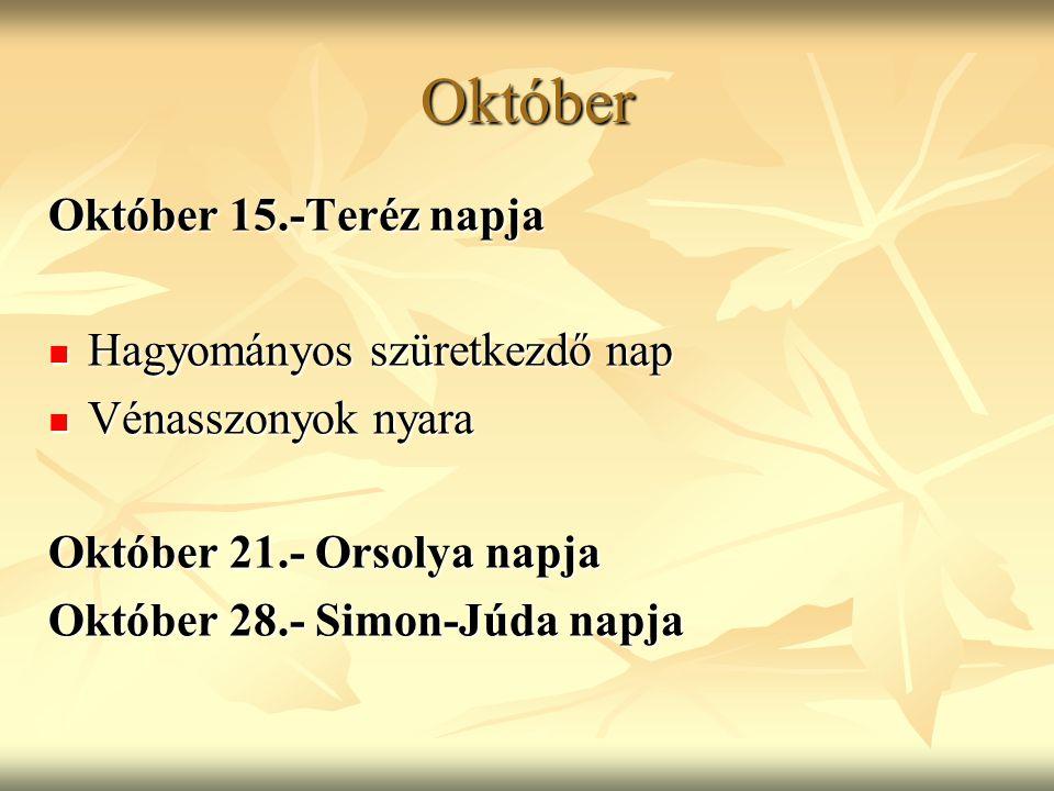 Október Október 15.-Teréz napja Hagyományos szüretkezdő nap