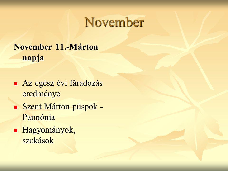 November November 11.-Márton napja Az egész évi fáradozás eredménye
