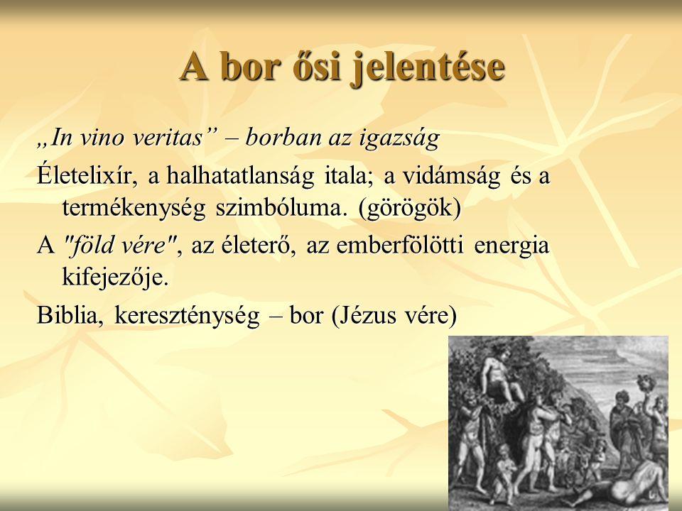 "A bor ősi jelentése ""In vino veritas – borban az igazság"