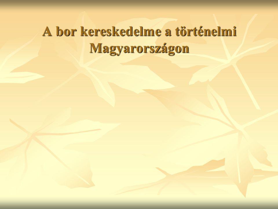 A bor kereskedelme a történelmi Magyarországon
