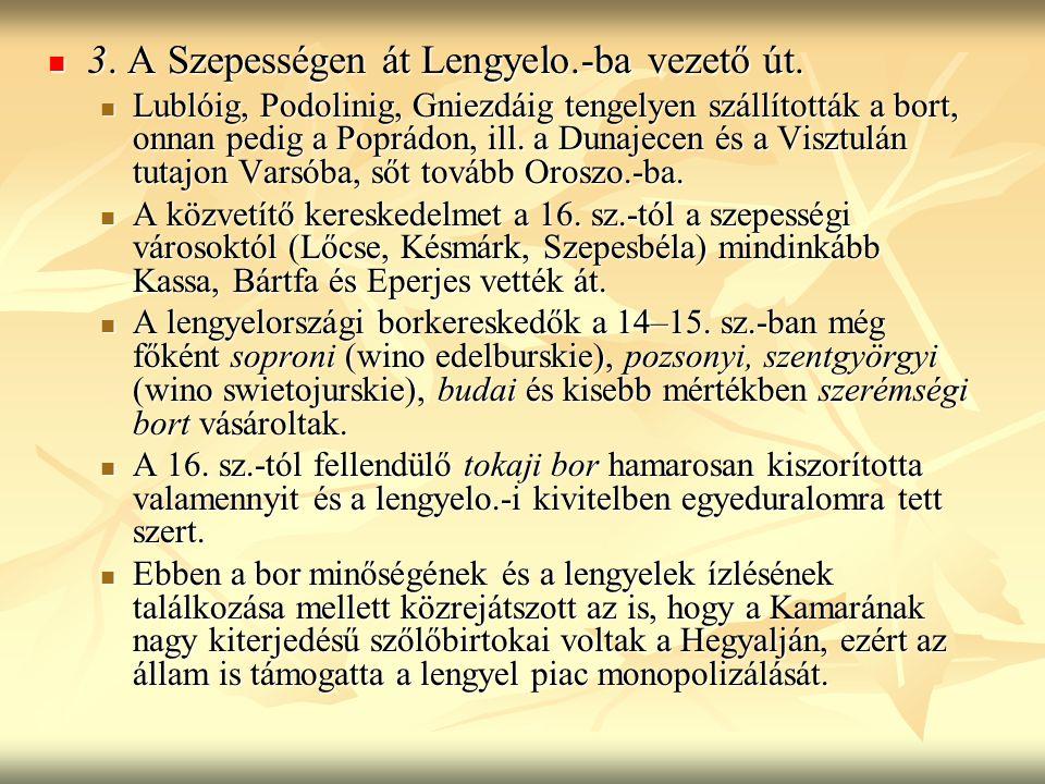 3. A Szepességen át Lengyelo.-ba vezető út.