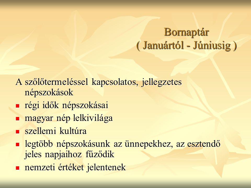Bornaptár ( Januártól - Júniusig )