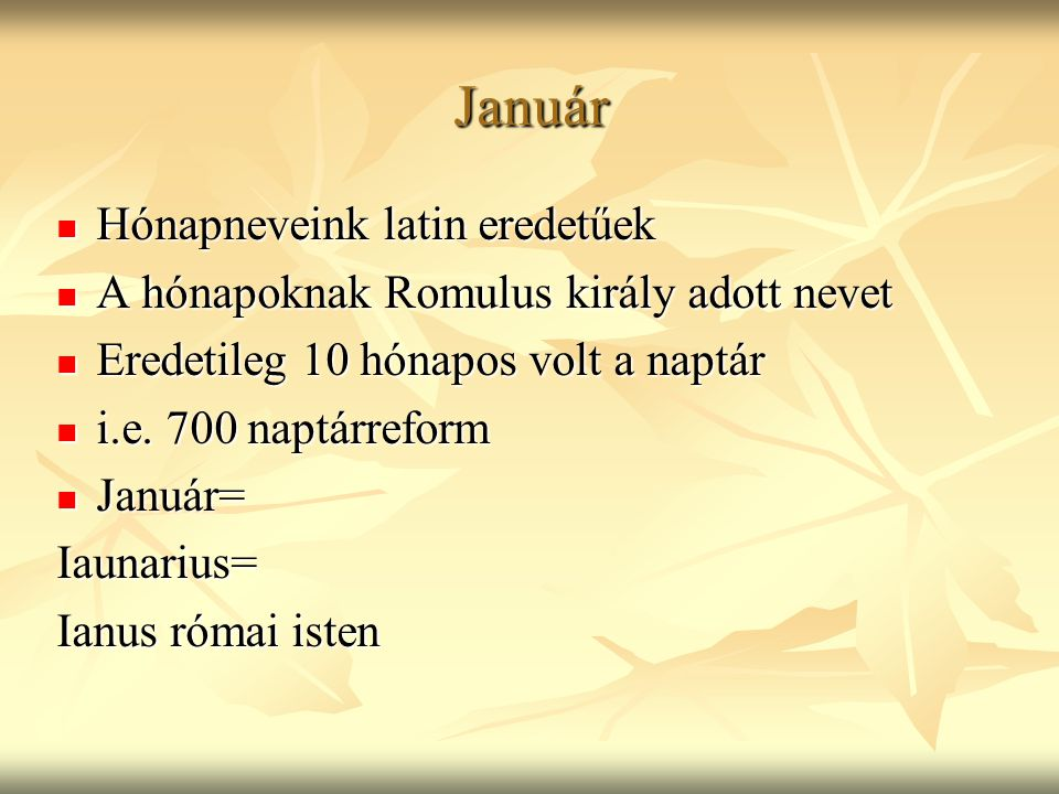 Január Hónapneveink latin eredetűek