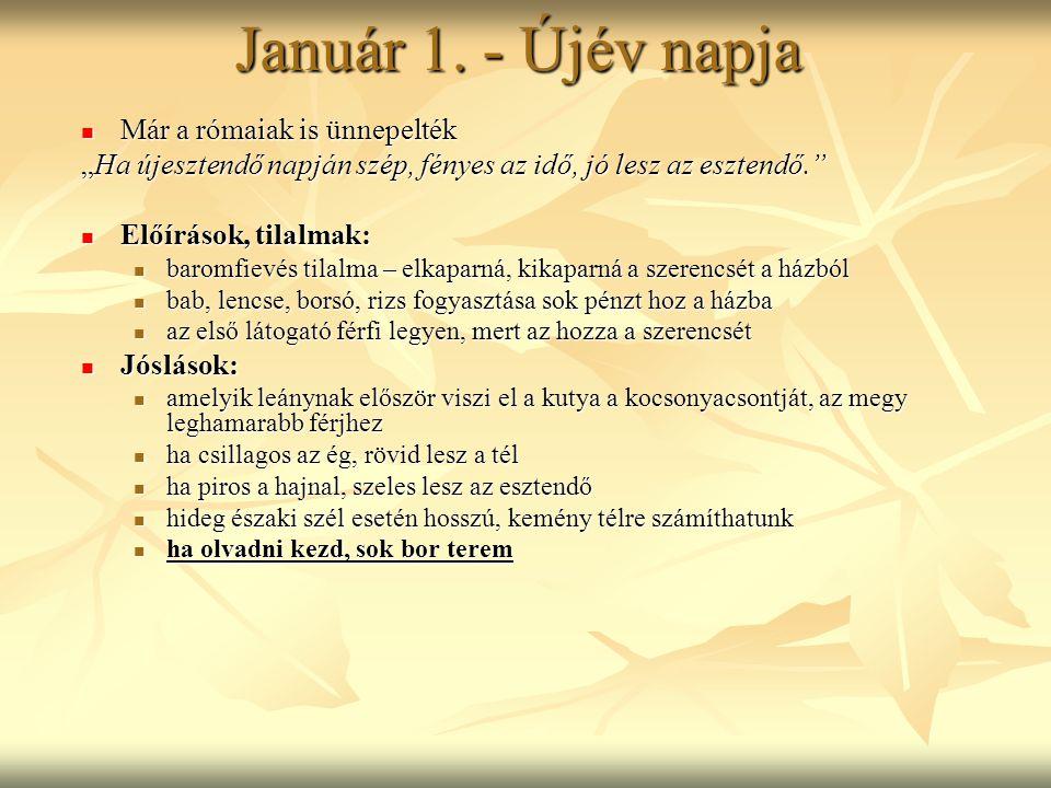 Január 1. - Újév napja Már a rómaiak is ünnepelték