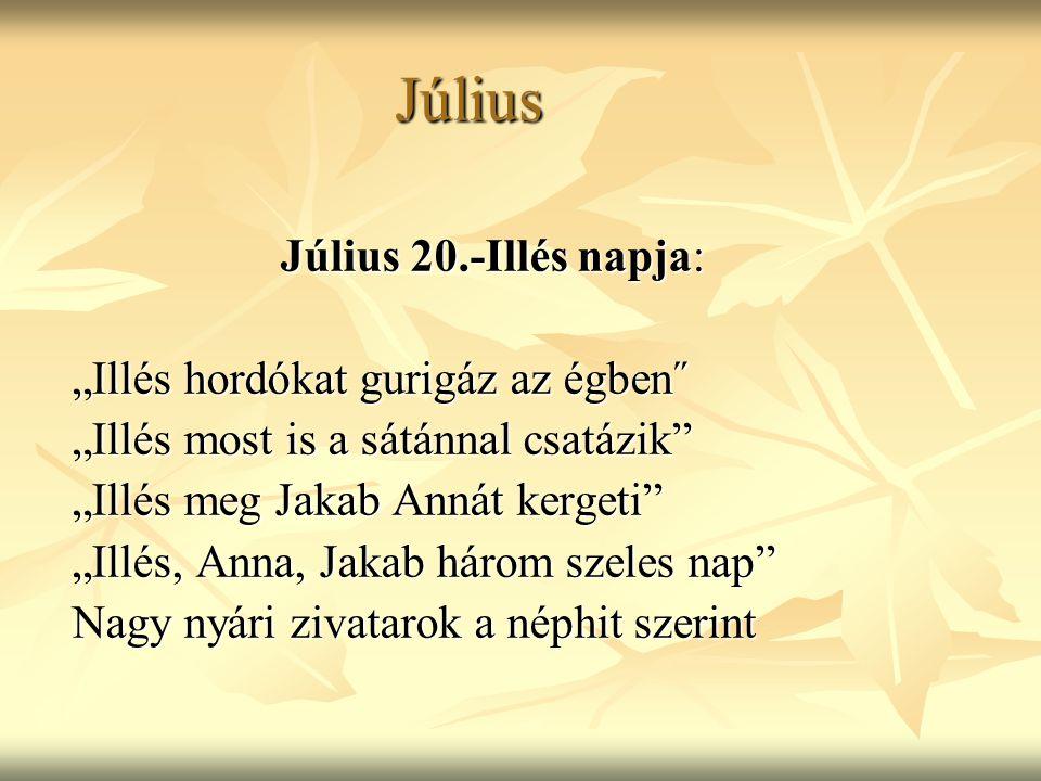 """Július Július 20.-Illés napja: """"Illés hordókat gurigáz az égben˝"""