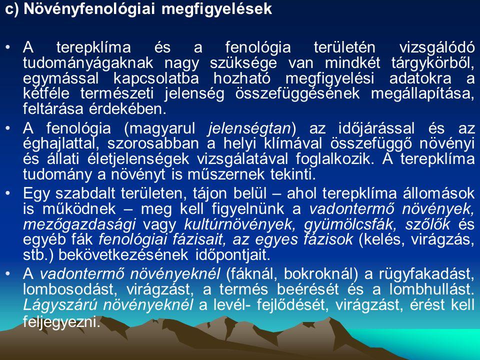c) Növényfenológiai megfigyelések