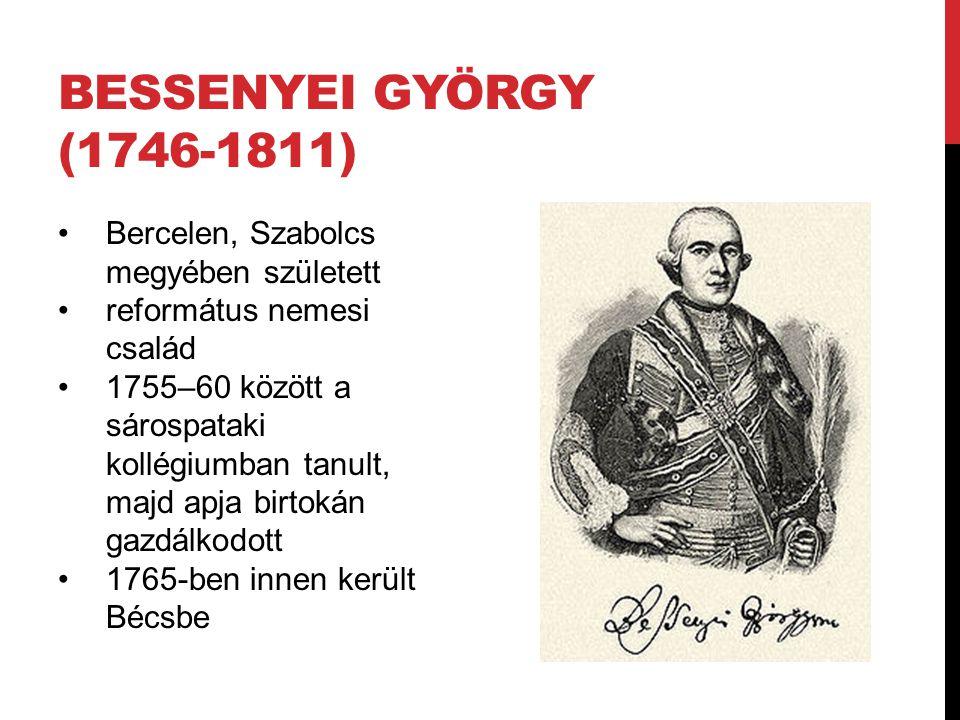 Bessenyei György (1746-1811) Bercelen, Szabolcs megyében született