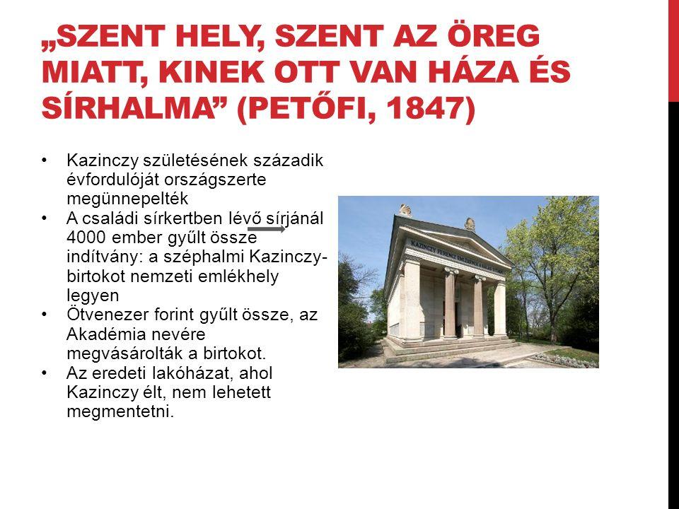 """""""szent hely, szent az öreg miatt, kinek ott van háza és sírhalma (Petőfi, 1847)"""