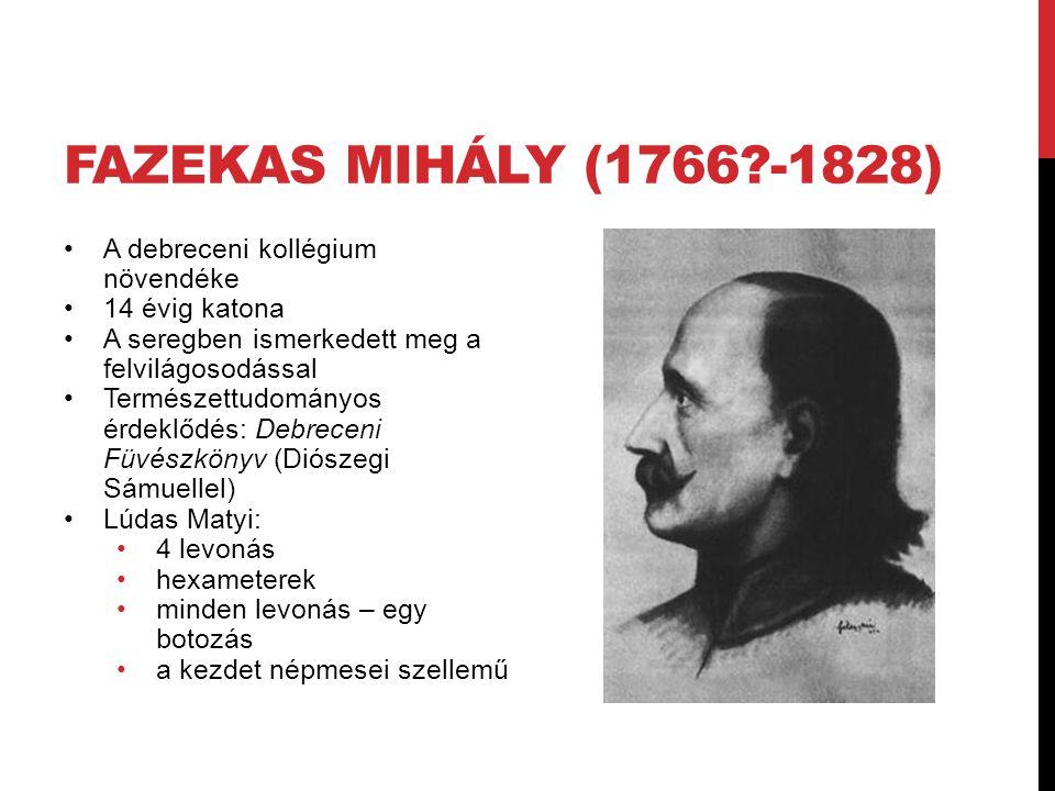 Fazekas Mihály (1766 -1828) A debreceni kollégium növendéke