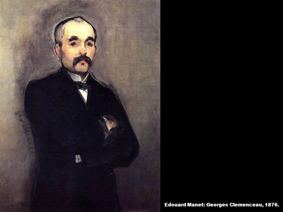 Edouard Manet: Georges Clemenceau, 1876.
