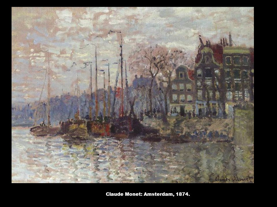 Claude Monet: Amsterdam, 1874.