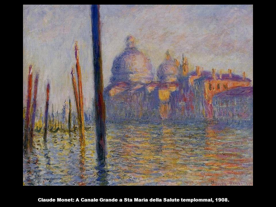 Claude Monet: A Canale Grande a Sta Maria della Salute templommal, 1908.