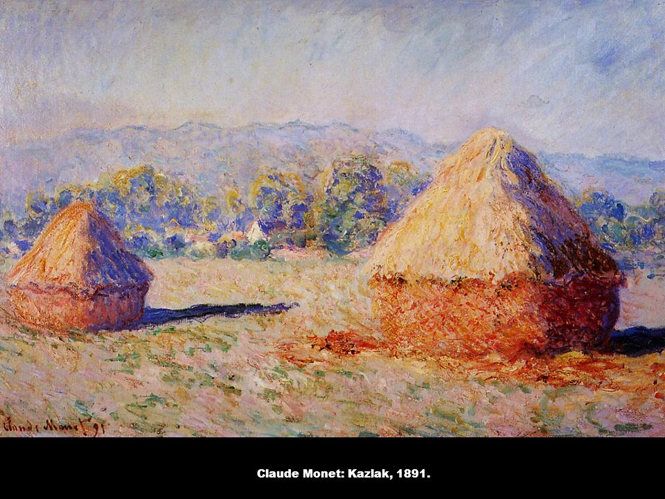 Claude Monet: Kazlak, 1891.
