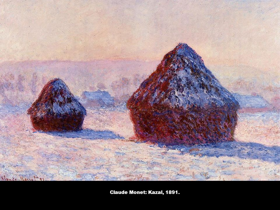 Claude Monet: Kazal, 1891.